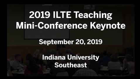 Thumbnail for entry 2019 ILTE Mini-Conference Keynote v1