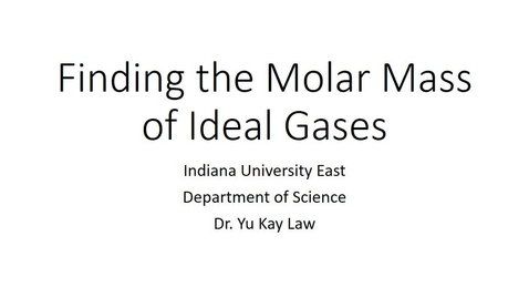Thumbnail for entry Finding the Molar Mass of an Ideal Gas