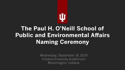 Thumbnail for entry Paul H. O'Neill Naming Ceremony
