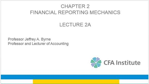 Thumbnail for entry 2A LECTURE Financial Reporting Mechanics