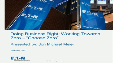 Thumbnail for entry Doing Business Right: Working Towards Zero_20170308.mp4