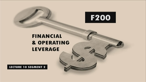 Thumbnail for entry F200 10-2 Financial & Operating Leverage