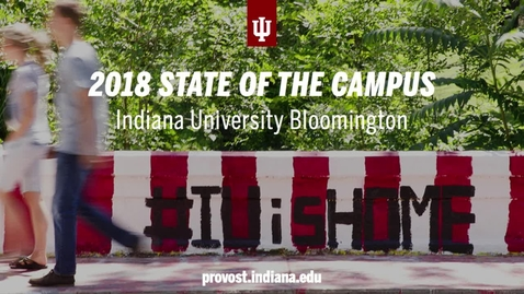 Thumbnail for entry IU Bloomington State of the Campus Address 2018