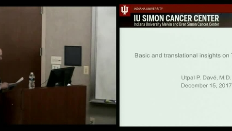 Thumbnail for entry IUSCC Grand Rounds , December 15, 2017-  Utpal Dave, MD