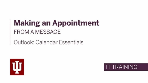 Thumbnail for entry Outlook: Calendar Essentials - Making an Appointment From a Message