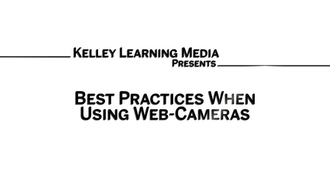 Thumbnail for entry Best Practices when using Web-Cameras