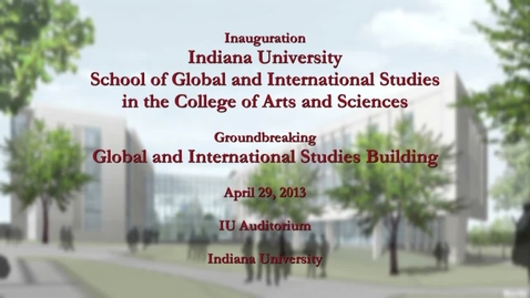 Thumbnail for entry Groundbreaking Ceremony for new School of Global and International Studies