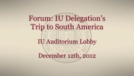 Thumbnail for entry Forum: IU delegation's trip to South America