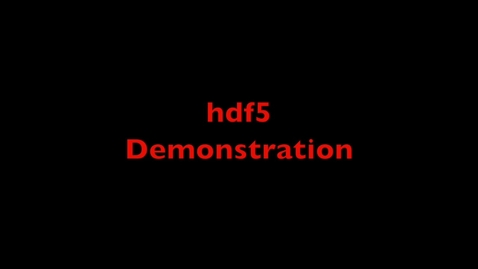Thumbnail for entry L21 Hdf5 IO Demo