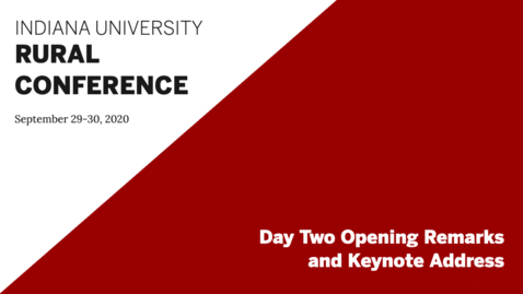 Thumbnail for entry Day Two Opening Remarks and Keynote Address | Indiana University Rural Conference 2020