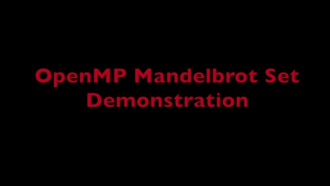 Thumbnail for entry L7 Open MP Mandelbrot Demo