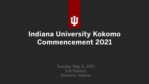 Thumbnail for entry IUK Commencement Ceremony 2021