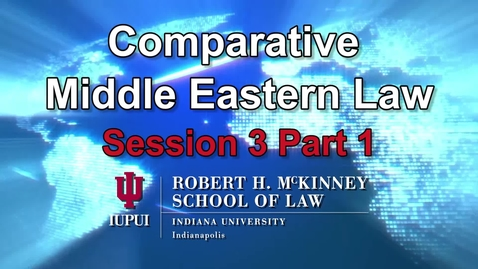 Thumbnail for entry Session 3 Pt 1: D700 Middle Eastern Comparative Law