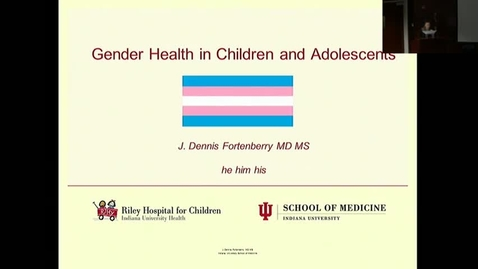 """Thumbnail for entry Peds_GrRds 9/6/2017: """"Gender Health in Children and Adolescents"""" J. Dennis Fortenberry MD"""
