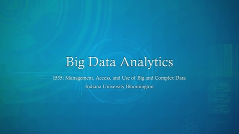 Thumbnail for entry Big Data Analytics Overview
