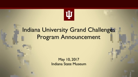 Thumbnail for entry Indiana University Grand Challenges Program Announcement
