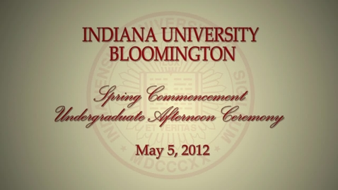 Thumbnail for entry 183rd Indiana University Bloomington Commencement May 5, 2012 - Afternoon Session