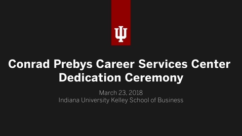 Thumbnail for entry Conrad Prebys Career Services Center Dedication Ceremony