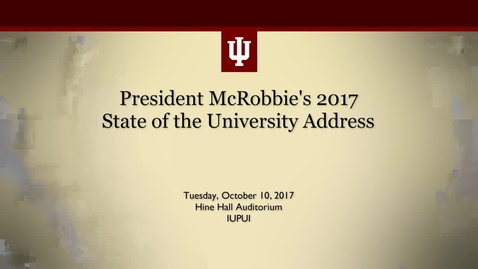 Thumbnail for entry President McRobbie's 2017 State of the University Address
