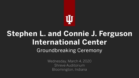 Thumbnail for entry Stephen L. and Connie J. Ferguson International Center Groundbreaking Ceremony