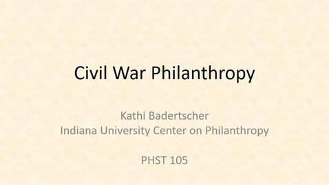 Thumbnail for entry P105 Civil War Philanthropy