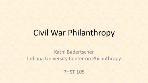 Thumbnail for entry P105 Civil War Philanthropy