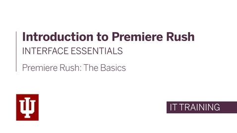 Thumbnail for entry Introduction to Premiere Rush - Interface Essentials