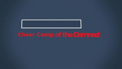 Thumbnail for entry Cheer Camp of the Damned, Part 2
