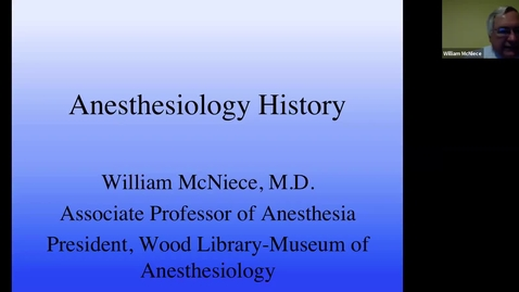 Thumbnail for entry CA 1, 2, 3 - Anesthesiology History - McNiece 05.13.20 short