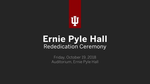 Thumbnail for entry Ernie Pyle Hall Rededication Ceremony