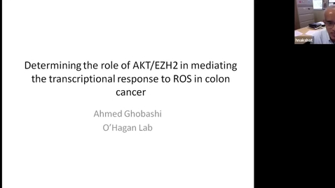 """Thumbnail for entry IUSCCC Virtual Seminar Series - July 23, 2020 - Ahmed Ghobashi /  """"Determining the role of the AKT-EZH2 axis in mediating the transcriptional response to reactive oxygen species in colon cancer"""""""