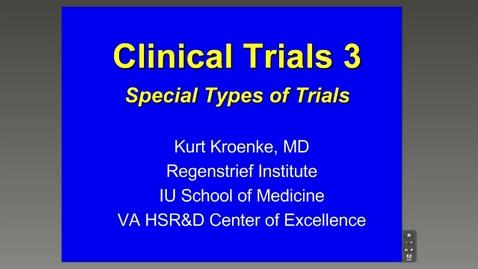 Thumbnail for entry Clinical Trials 3 - Kurt Kroenke, M.D.