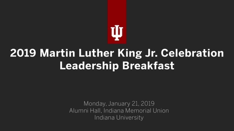 Thumbnail for entry 2019 Martin Luther King Jr. Celebration Leadership Breakfast