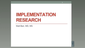 Thumbnail for entry Implementation Research - Matt Bair, MD.., M.S.