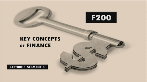 Thumbnail for entry F200 01-3 Key Concepts of Finance