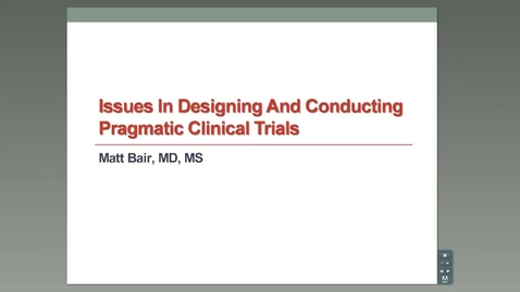 Thumbnail for entry Pragmatic Clinical Trials, Matt Bair, MD, MS