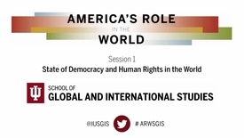 Thumbnail for entry America's Role in the World: Issues Facing the Next President - Session 1: State of Democracy and Human Rights in the World