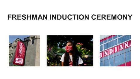Thumbnail for entry IU Freshman Induction Ceremony 2020