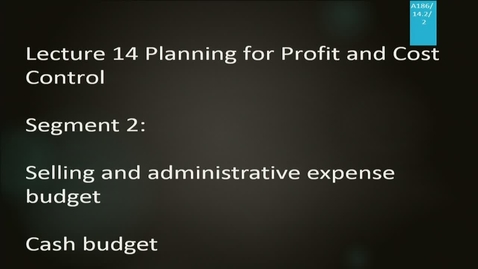 Thumbnail for entry A186 14-2 Planning for Profit and Cost Control