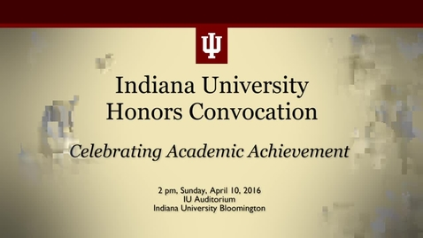 Thumbnail for entry IUB Honors Convocation 2016