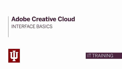 Thumbnail for entry Adobe Creative Cloud: Interface Basics