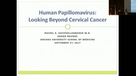 "Thumbnail for entry PEDS Grand Rounds 9/28/2017: ""Human Papillomavirus: Looking Beyond Cervical Cancer"" Rachel A. Katzenellenbogen, MD"