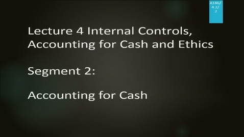 Thumbnail for entry A186 04-2 Internal Control, Accounting for Cash and Ethics