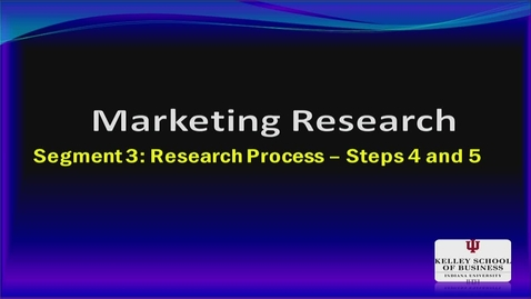 Thumbnail for entry M200 07-3 Marketing Research Process - Steps 4 & 5