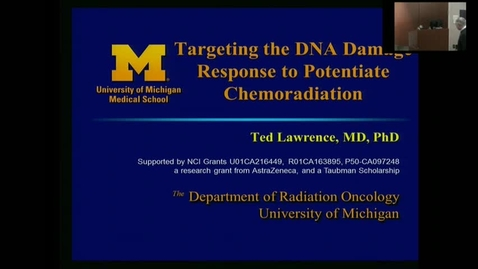 "Thumbnail for entry IUSCC_Grand_Rounds_20170505 Ted Lawrence, MD,. PhD """"Combining Targeted Therapies with Chemoradiation"""
