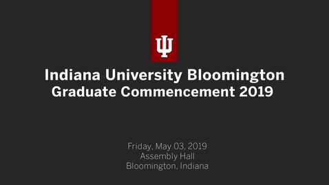 Thumbnail for entry IUB Graduate Commencement Ceremony 2019