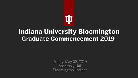 Thumbnail for entry IUB Graduate Commencement Ceremony 2019