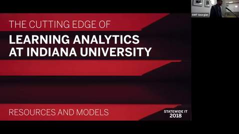 Thumbnail for entry Statewide IT 2018 - The cutting edge of learning analytics at IU