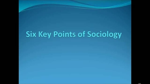 Thumbnail for entry Six Key Points of Sociology