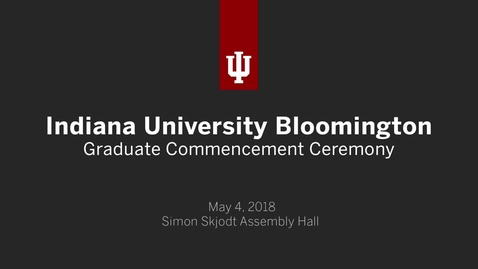 Thumbnail for entry IUB Undergraduate Commencement Ceremony 2018